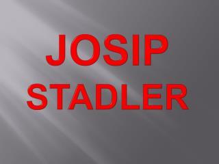 JOSIP STADLER