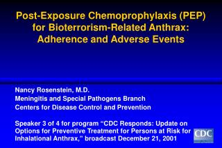 Post-Exposure Chemoprophylaxis PEP for Bioterrorism-Related Anthrax:  Adherence and Adverse Events