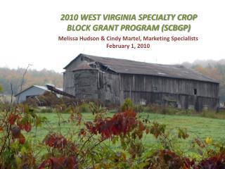 2010 WEST VIRGINIA SPECIALTY CROP BLOCK GRANT PROGRAM SCBGP