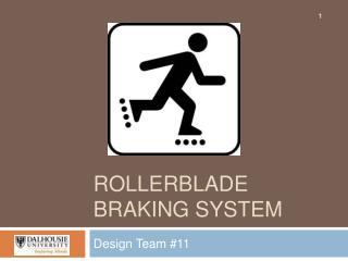 Rollerblade Braking System