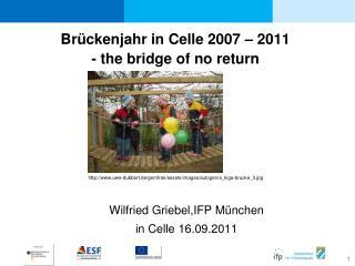 Br ckenjahr in Celle 2007   2011 - the bridge of no return
