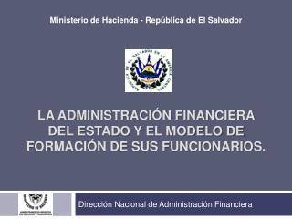 La administraci n financiera del estado y EL MODELO DE formaci n DE SUS FUNCIONARIOS.