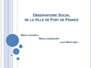 Observatoire Social  de la Ville de Fort de France