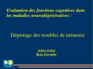 Evaluation des fonctions cognitives dans les maladies neurod g n ratives :