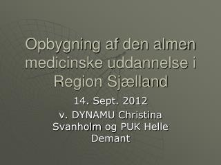Opbygning af den almen medicinske uddannelse i Region Sj lland