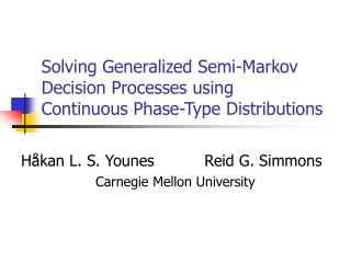 Solving Generalized Semi-Markov Decision Processes using Continuous Phase-Type Distributions