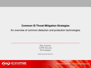 Common IS Threat Mitigation Strategies An overview of common detection and protection technologies