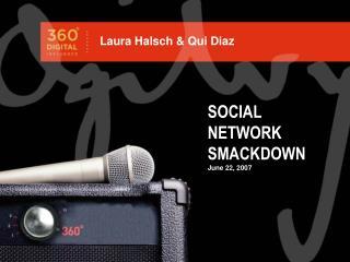 SOCIAL NETWORK SMACKDOWN June 22, 2007