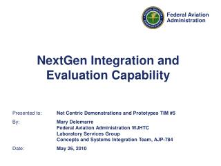 NextGen Integration and Evaluation Capability