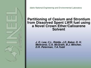 Partitioning of Cesium and Strontium from Dissolved Spent LWR fuel using a Novel Crown Ether