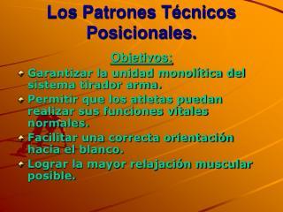 Los Patrones T cnicos Posicionales.