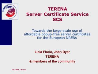 TERENA  Server Certificate Service SCS