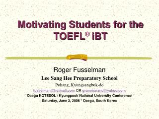 Motivating Students for the TOEFL  iBT