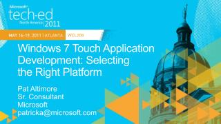 Windows 7 Touch Application Development: Selecting  the Right Platform
