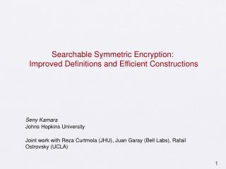 Searchable Symmetric Encryption:  Improved Definitions and Efficient Constructions