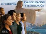 EVANGELIZACI N Y TESTIFICACI N