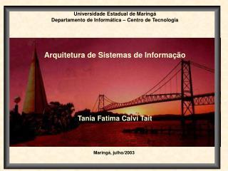 Universidade Estadual de Maring  Departamento de Inform tica   Centro de Tecnologia    Arquitetura de Sistemas de Inform