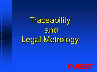 Traceability  and  Legal Metrology