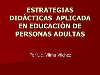 T CNICAS Y     ESTRATEGIAS DID CTICAS  APLICADA EN EDUCACI N DE PERSONAS ADULTAS