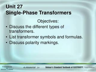 Unit 27   Single-Phase Transformers