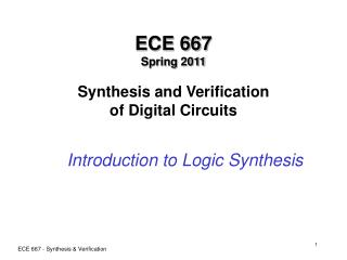 ECE 667 Spring 2011  Synthesis and Verification of Digital Circuits