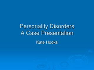 Personality Disorders A Case Presentation