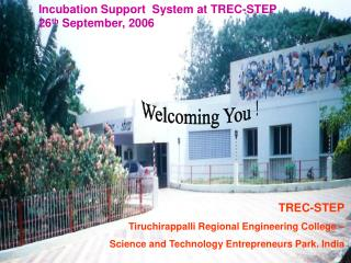 TREC-STEP Tiruchirappalli Regional Engineering College    Science and Technology Entrepreneurs Park. India