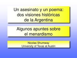 Un asesinato y un poema: dos visiones hist ricas  de la Argentina
