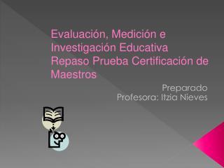 Preparado Profesora: Itzia Nieves
