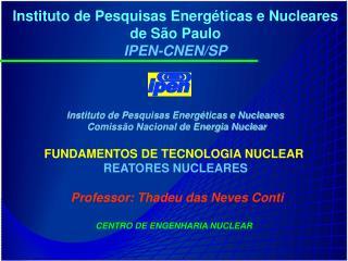 Instituto de Pesquisas Energ ticas e Nucleares de S o Paulo IPEN-CNEN