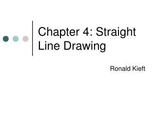 Chapter 4: Straight Line Drawing