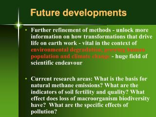 Future developments Further refinement of methods - unlock ...