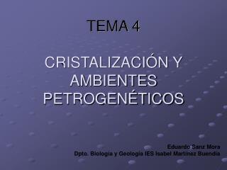 TEMA 4  CRISTALIZACI N Y AMBIENTES PETROGEN TICOS