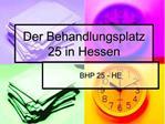 Der Behandlungsplatz 25 in Hessen