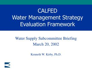 CALFED  Water Management Strategy Evaluation Framework