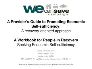 A Provider s Guide to Promoting Economic Self-sufficiency:  A recovery-oriented approach  A Workbook for People in Recov