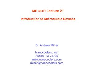ME 381R Lecture 21  Introduction to Microfluidic Devices