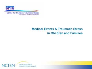 Medical Events  Traumatic Stress in Children and Families