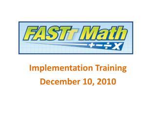 Implementation Training December 10, 2010