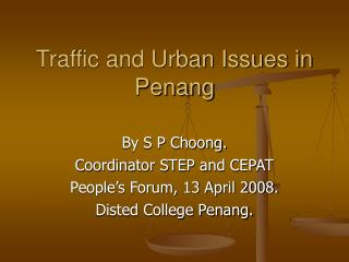 Traffic and Urban Issues in Penang