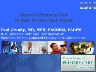 Smarter Primary Care A base of care that works