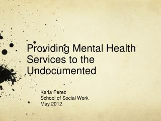 Providing Mental Health Services to the Undocumented