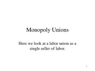 Monopoly Unions