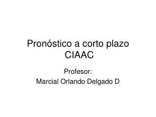 Pron stico a corto plazo  CIAAC