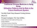 Traditional Chinese Medicine in Hong Kong:  Utilization Patterns and its Role in the Future Healthcare System