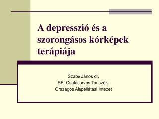 A depresszi   s a szorong sos k rk pek ter pi ja