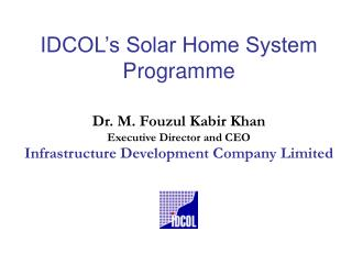 IDCOL s Solar Home System Programme
