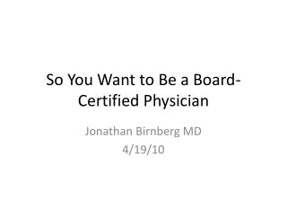 So You Want to Be a Board-Certified Physician