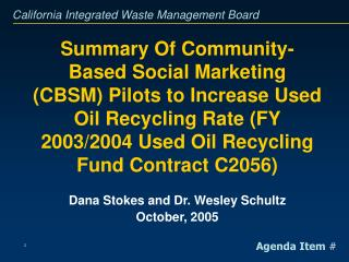 Summary Of Community-Based Social Marketing CBSM Pilots to Increase Used Oil Recycling Rate FY 2003