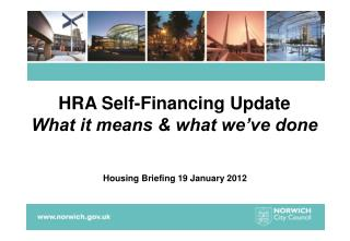HRA Self-Financing Update What it means  what we ve done